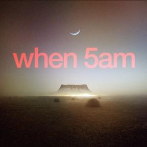 when5am